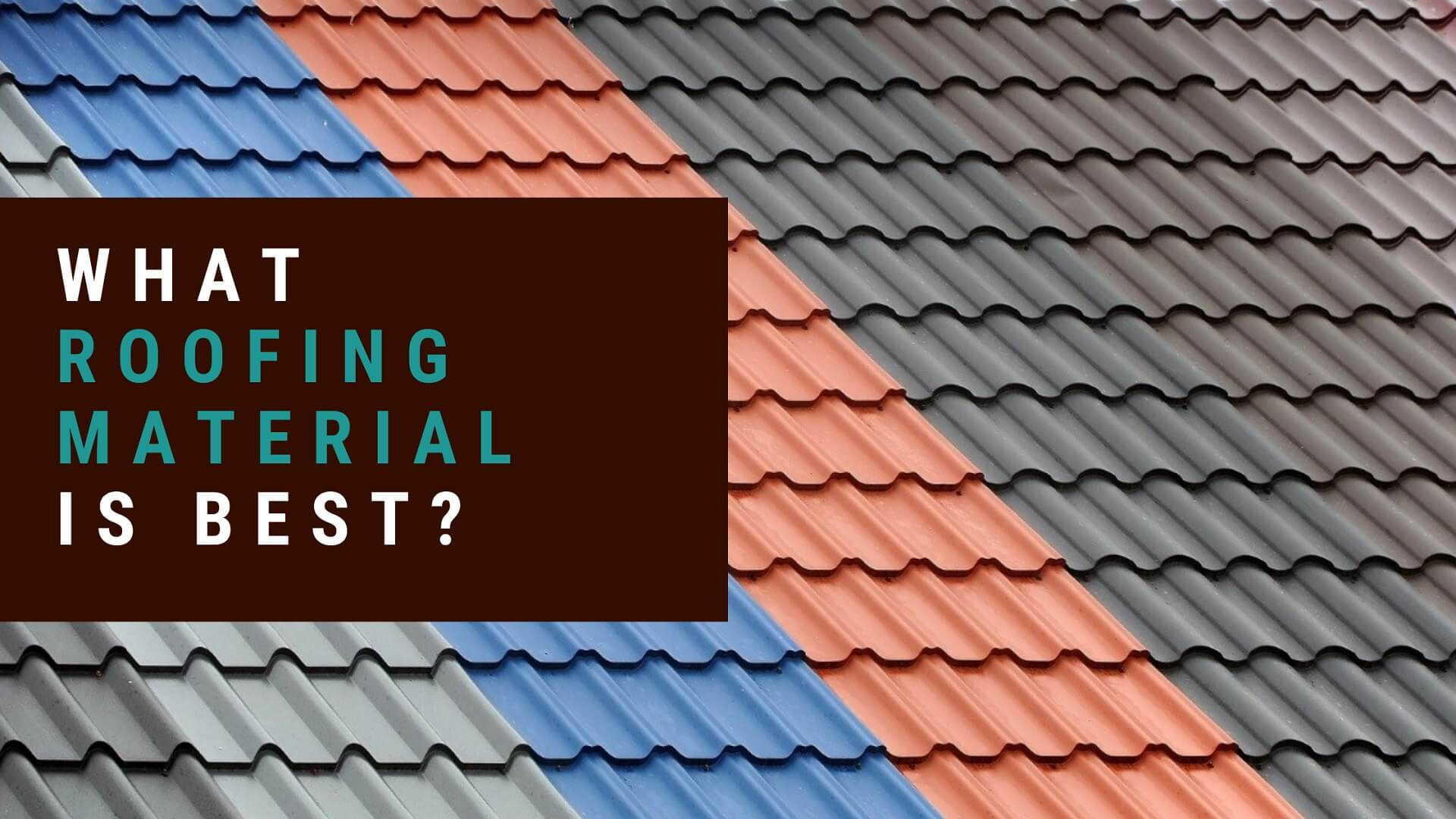 What roofing material is best